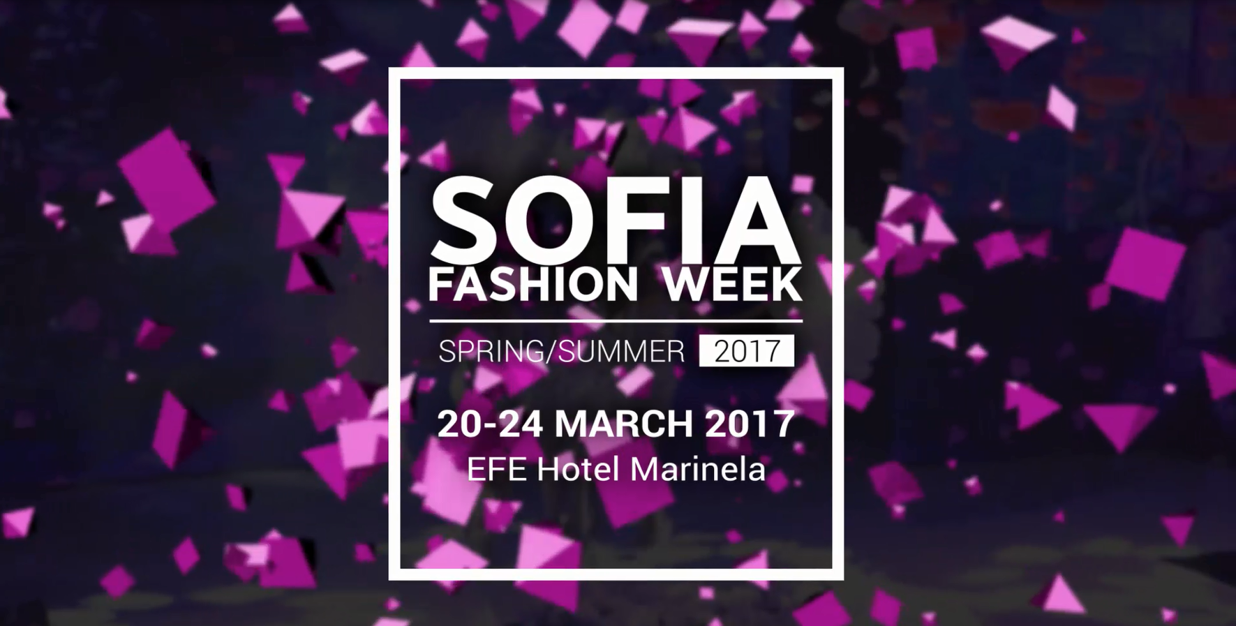 Promo Video | Sofia Fashion Week SS 2017